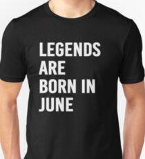 Legends Are Born In June. Unisex T-Shirt