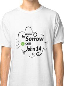 Christian Bible Scripture When in Sorrow Call John 14 T-Shirt Classic T-Shirt