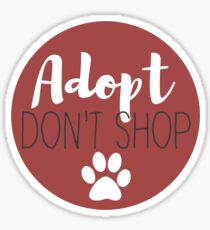 Adopt Don't Shop - Rust Sticker