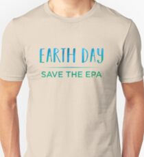 Earth Day - Save The EPA T-Shirt