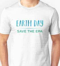 Earth Day - Save The EPA Unisex T-Shirt