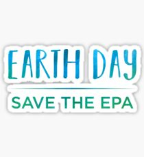 Earth Day - Save The EPA Sticker