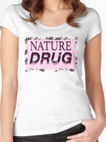 Nature is my drug of choice Women's Fitted Scoop T-Shirt