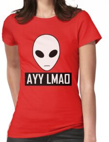 Alien AYY LMAO Womens Fitted T-Shirt
