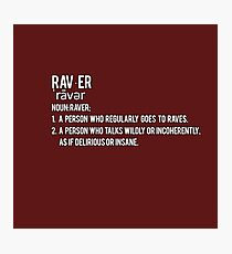 Definition - Raver Photographic Print