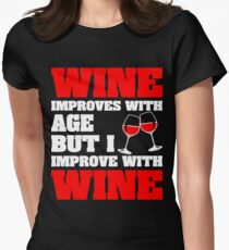 Wine Improves With Age But Improve With Wine Women's Fitted T-Shirt