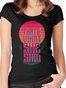 That's what She Said Women's Fitted Scoop T-Shirt