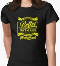 If Things Get Better With Age I'm Approaching Magnificent Womens Fitted T-Shirt