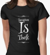 Taxation Is Theft Women's Fitted T-Shirt