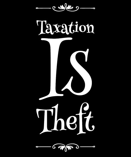 Taxation Is Theft by alexmichel