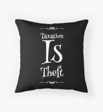 Taxation Is Theft Throw Pillow