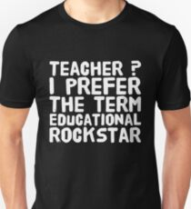 Teacher ? I prefer the term educational rockstar T-Shirt