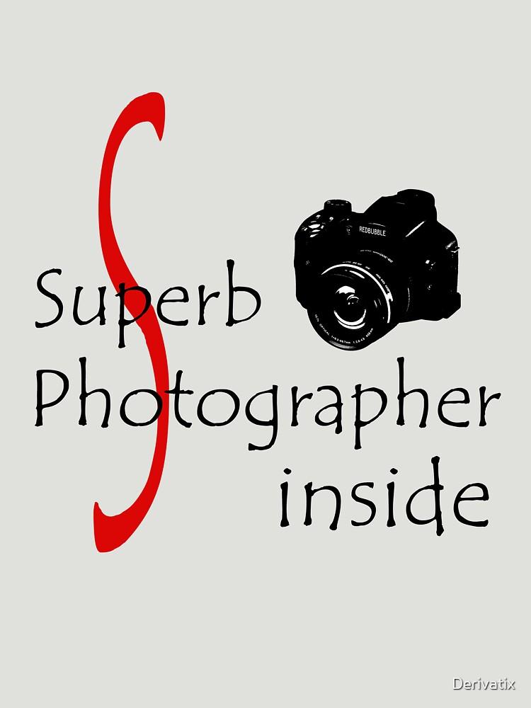 Superb Photographer by Derivatix