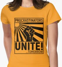 Procrastinators unite! Women's Fitted T-Shirt