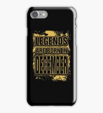 Legends are born in december T-shirt iPhone Case/Skin