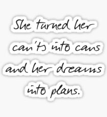 Message For strong Women, She turned her can'ts into cans,  dreams into plans. Inspirational typography, motivation, calligraphy, beige and black, version 2 Sticker