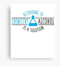 According to chemistry, alcohol is a solution Canvas Print