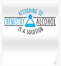 According to chemistry, alcohol is a solution Poster