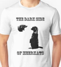 The Dark Side of Meerkats T-Shirt