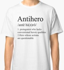 Antihero Definition Classic T-Shirt