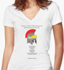 What have the Romans ever done for us? Women's Fitted V-Neck T-Shirt