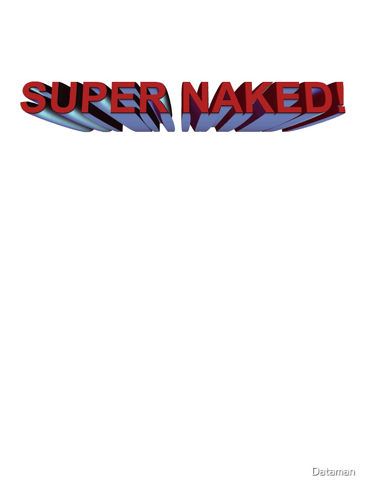 SUPER NAKED! by Dataman