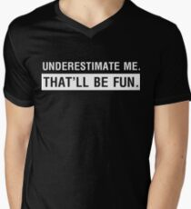 Underestimate me. That'll be fun T-Shirt
