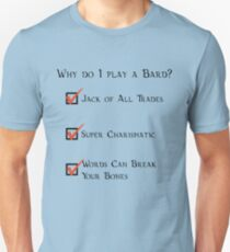Why Do I Play Bard?  T-Shirt