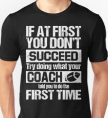 Football Coach Told You To Do The First Time T-Shirt