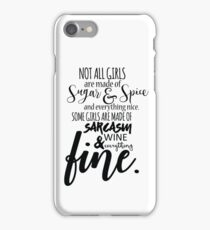 Not all girls are made of Sugar & Spice... iPhone Case/Skin