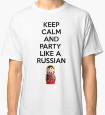 Keep Calm And Party Like A Russian Classic T-Shirt