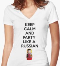 Keep Calm And Party Like A Russian Women's Fitted V-Neck T-Shirt