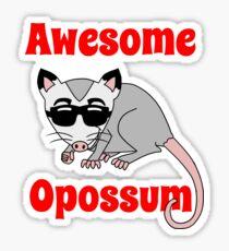 Awesome Opossum  Sticker
