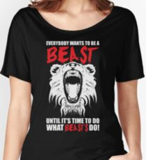 Everybody Wants To Be A Beast - Lion Women's Relaxed Fit T-Shirt