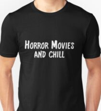 Horror Movies and Chill Unisex T-Shirt