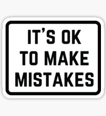 IT'S OK TO MAKE MISTAKES Sticker