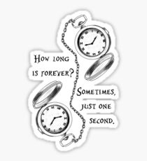 Forever is just a second Sticker