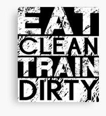 EAT CLEAN, TRAIN DIRTY Canvas Print