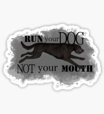 Run Your Dog Not Your Mouth Irish Wolfhound Black Sticker