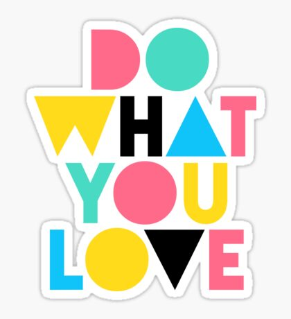 Do What You Love. Sticker