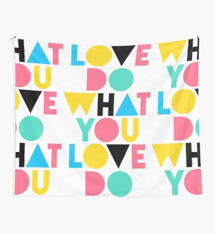 Do What You Love. Wall Tapestry