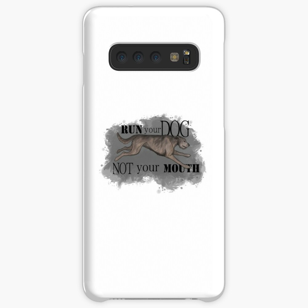 Run Your Dog Not Your Mouth Irish Wolfhound Light Grey Case & Skin for Samsung Galaxy