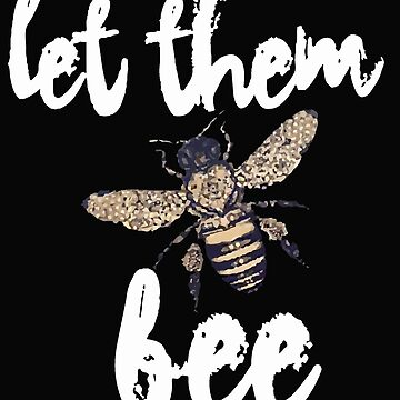 Let Them Bee by caiicann
