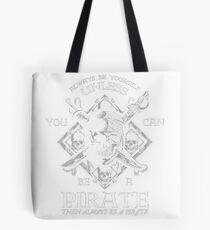 Always-Be-Yourself-Unless-You-Can-Be-A-Pirate-Funny Tote Bag