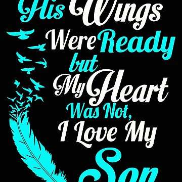His wings were ready but my heart was not I love my Son by caiicann