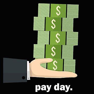 Pay Day Dollar Bill T-Shirt - Cash Make Money Currency Bills by caiicann