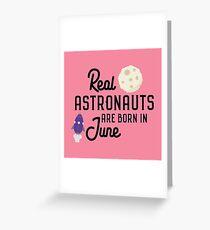 Astronauts are born in June R2jn3 Greeting Card