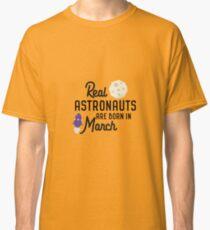 Astronauts are born in March Rqfu2 Classic T-Shirt