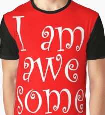 Self Motivation - I Am Awesome Graphic T-Shirt