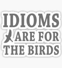 For The Birds T-Shirt  Sticker